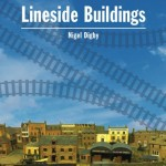 Lineside Buildings - Nigel Digby - Aspects of Modelling