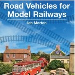 Road Vehicles for Model Railways - Ian Morton