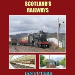Modelling Scotland's Railways by Ian Futers