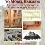 Newcomers Guide to Model Railways - Brian Lambert