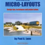 Building Micro Layouts: Design Tips, Techniques and Project Plans. by Paul A. Lunn