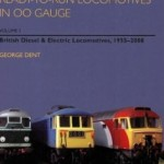 Detailing and Modifying Ready-to-Run Locomotives in 00 Gauge: British Diesel and Electric Locomotives, 1955-2008 - George Dent