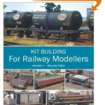 Kit Building for Railway Modellers: Volume 1 - Rolling Stock - George Dent