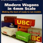 Modern Wagons in 4mm Scale Making the Best of Ready to Run Models - Nigel Burkin