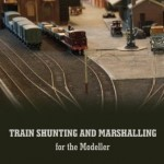 Train Shunting and Marshalling for the Modeller - Bob Essery