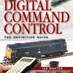 Digital Command Control the Definitive Guide - Ian Morton