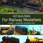 Kit Building for Railway Modellers Vol 2 - George Dent