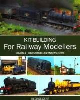 Kit Building for Railway Modellers Vol 2 - George Dent
