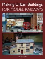 Making Urban Buildings For Model railways - David Wright