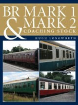 BR Mark 1 and Mark 2 Coaching Stock - Hugh Longworth