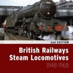 British Railways Steam Locomotives 1948 - 1968 - Hugh Longworth