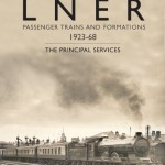 LNER Passenger Trains & Formations 1923-68 - Steve Banks & Clive Carter