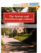 The Syston and Peterborough Railway - Peter Smith