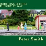 Modelling Scenery the Kirtley Way - Peter Smith