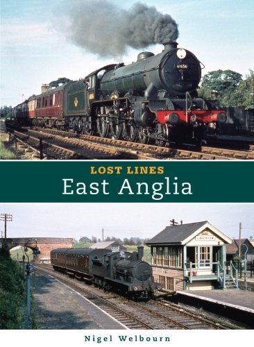 Lost Lines: East Anglia - Nigel Welbourn